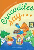 Crocodiles Say…
