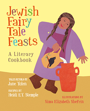 Jewish Fairy Tale Feasts: A Literary Cookbook